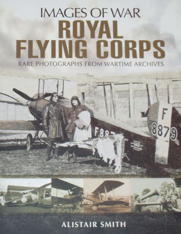 Royal Flying Corps, by Alistair Smith, subtitled 'Images of War - Rare Photographs from Wartime Archives'